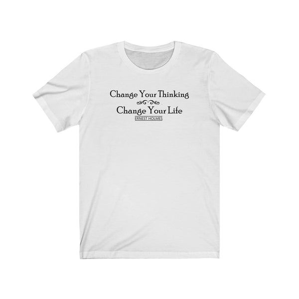 Ernest Holmes Quote Change Your Thinking for Men and Women Light Colors - neateeshirts