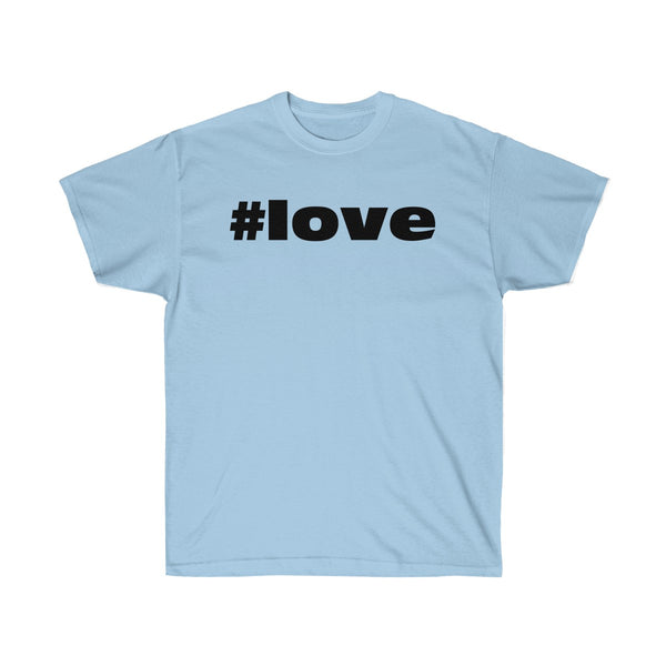 [custom_t-shirts] - [custom-t-shirt] - Hashtag #love Unisex Ultra Cotton Tee neatees