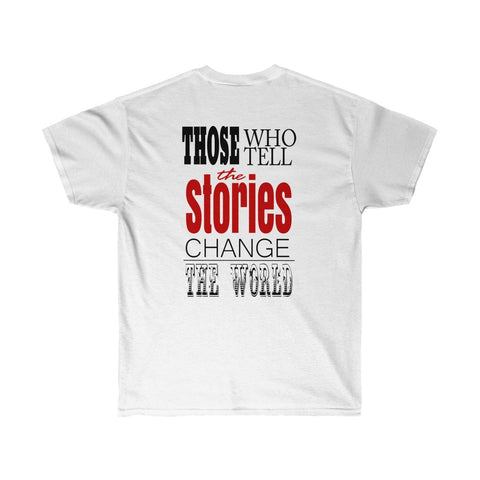 Those Who Tell Stories Change the World Quote T-shirt for Men and Women - neateeshirts