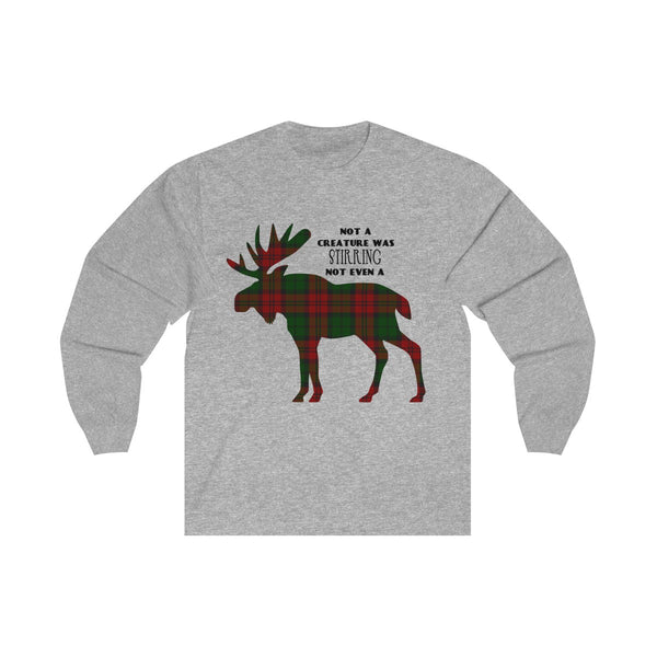 Not a Creature was Stirring, Not Even a Plaid Moose; Unisex Long Sleeve for Men and Women - neateeshirts