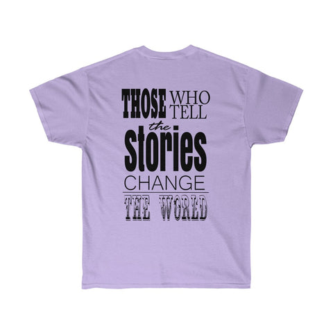 Those Who Tell Stories Change the World for Men and Women - neateeshirts