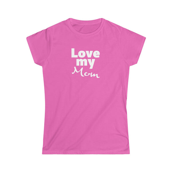 [custom_t-shirts] - [custom-t-shirt] - Love My Mom T-shirt for Women neatees