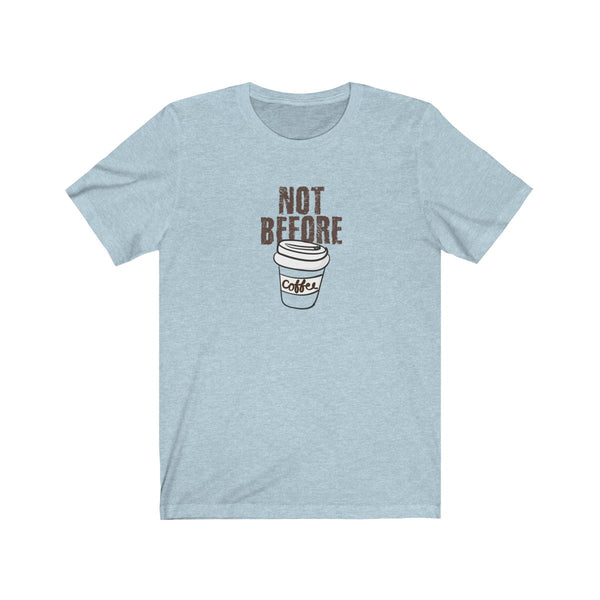 [custom_t-shirts] - [custom-t-shirt] - Not Before Coffee neatees