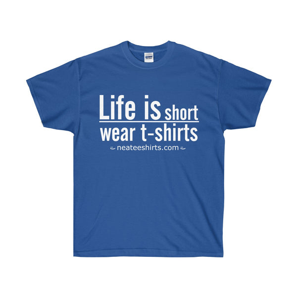 [custom_t-shirts] - [custom-t-shirt] - Life is Short Front Only neatees