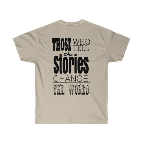 [custom_t-shirts] - [custom-t-shirt] - Those Who Tell Stories Change the World for Men and Women neatees