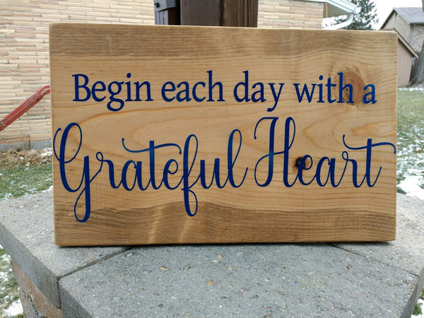 Begin each day with a grateful heart wooden sign