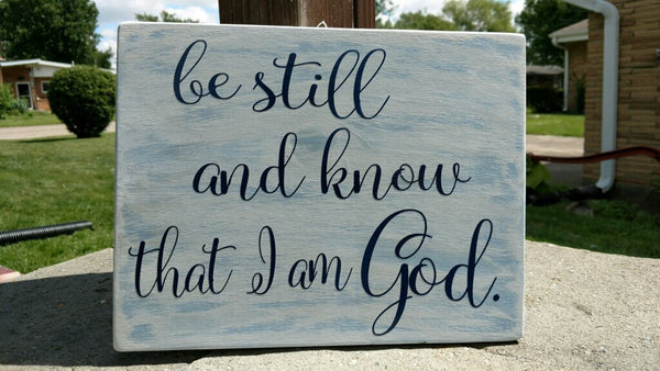 Be still and know that i am God wooden sign - Your Dream Boutique