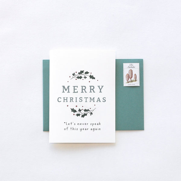 Never Speak of this Year Again Christmas Greeting Card by In The Daylight