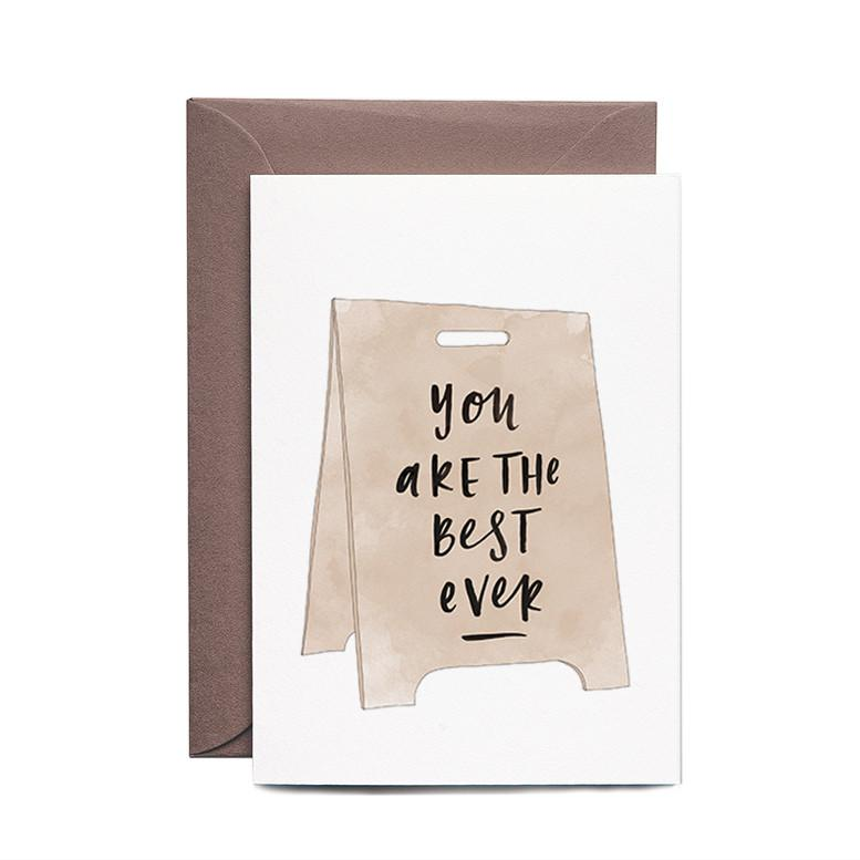 You Are The Best Ever Greeting Card by In The Daylight
