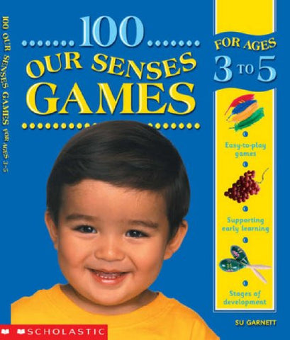 100 Our Senses Games Ages 3-5