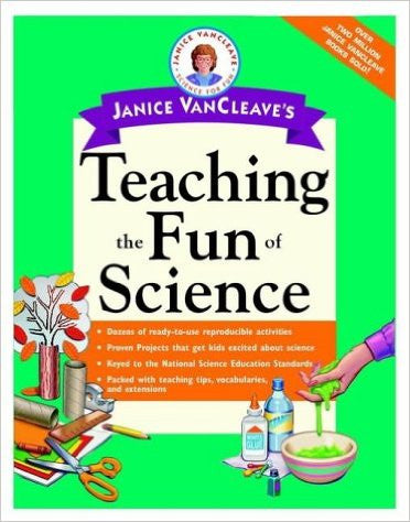 Teaching The Fun Of Science Janice Vancleave