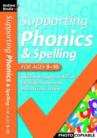 Andrew Brodie Supporting Phonics & Spelling Ages 9-10