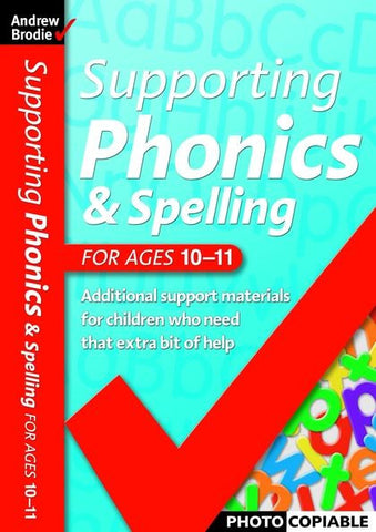 Andrew Brodie Supporting Phonics & Spelling Ages 10-11