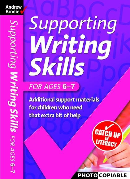 Andrew Brodie Supporting Writing Skills Ages 6-7