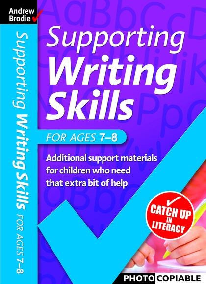 Andrew Brodie Supporting Writing Skills For Ages 7-8