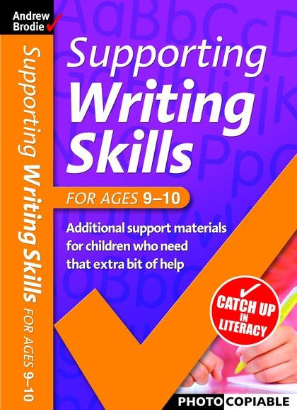 Andrew Brodie Supporting Writing Skills Ages 9-10