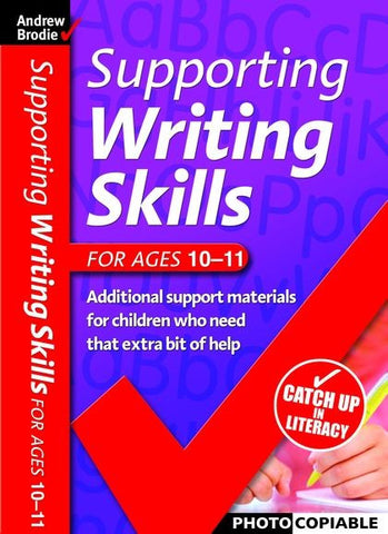 Andrew Brodie Supporting Writing Skills Ages 10-11