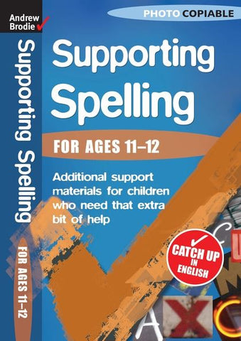 Andrew Brodie Supporting Spelling Ages 11-12