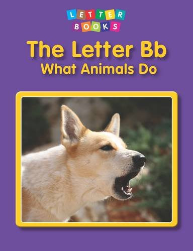 The Letter Bb: What Animals Do