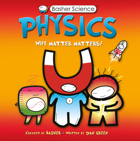 Basher Science : Physics
