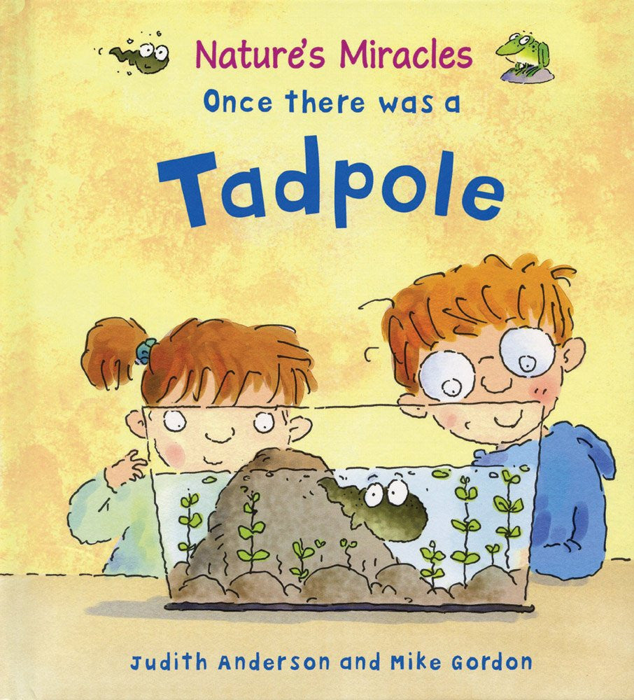 Natures Miracles Once There Was A Tadpole