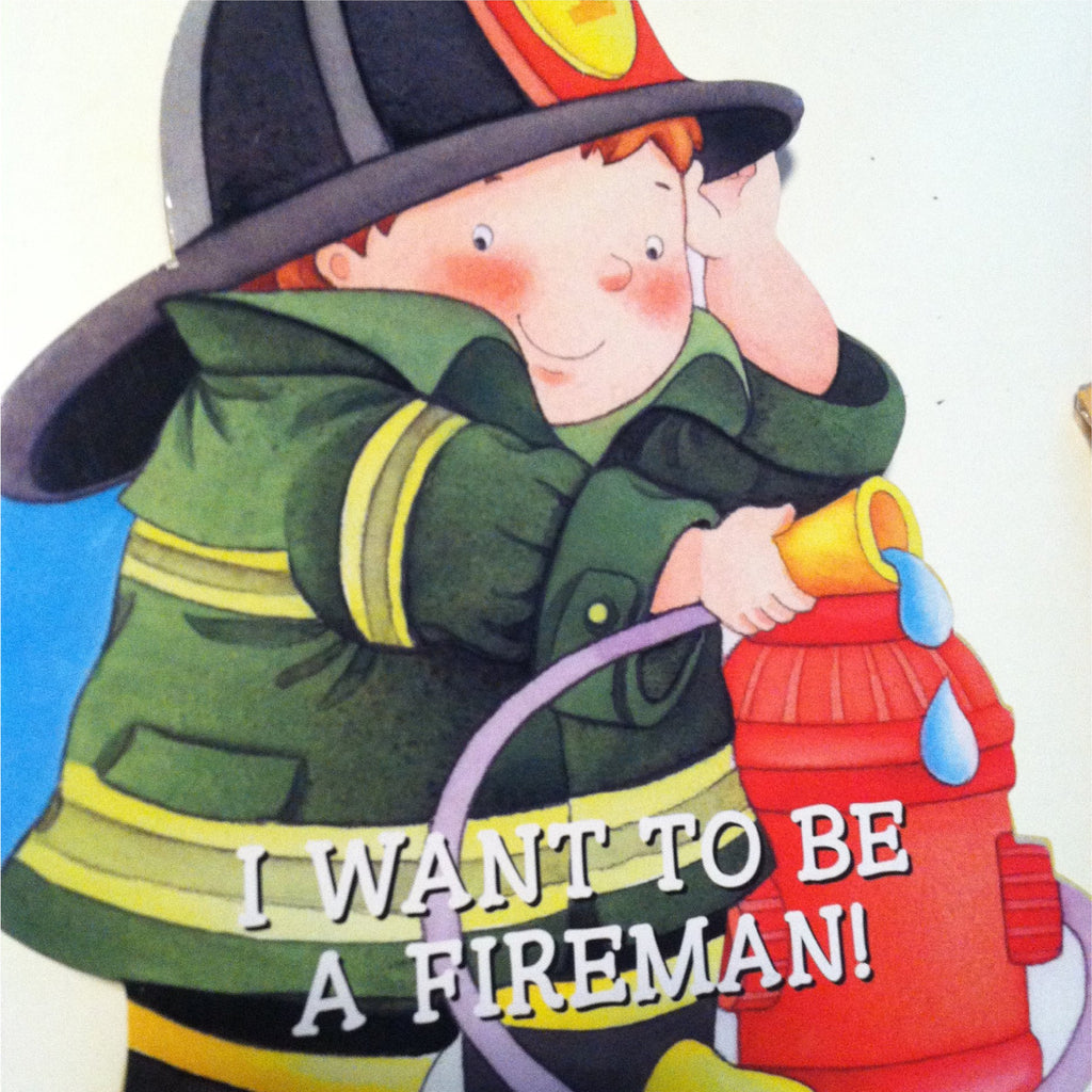 Shaped Board Book I Want To Be A Fireman