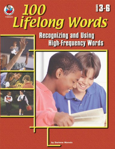 100 Lifelong Words Grades 3-6 - Recognizing and Using High-Frequency Words