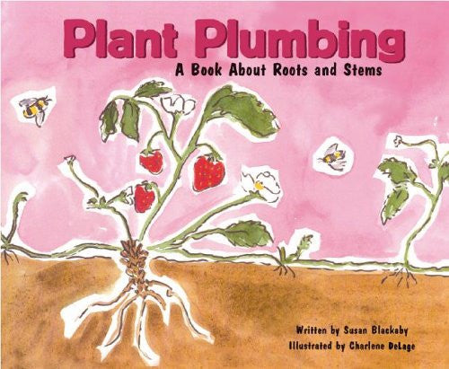 Plant Plumbing - A Book About Roots And Stems