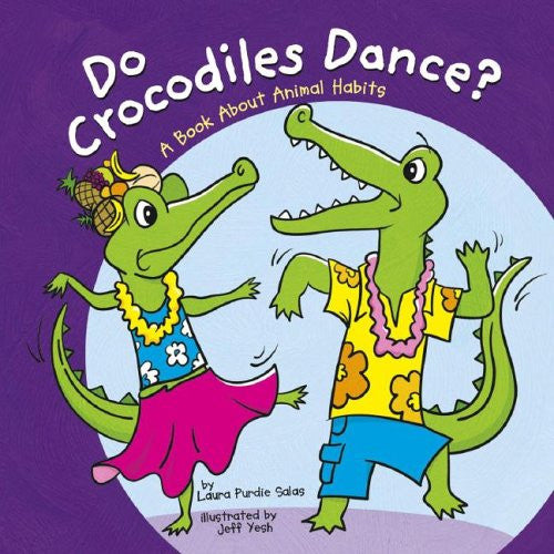 Do Crocodiles Dance - A Book About Animal Habits