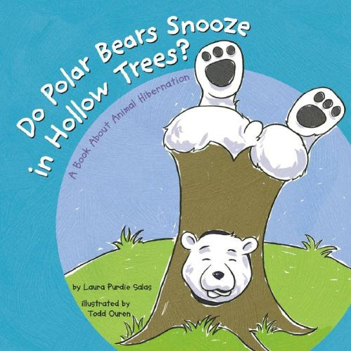 Do Polar Bears Snooze In Hollow Trees - A Book About Animal Hibernation