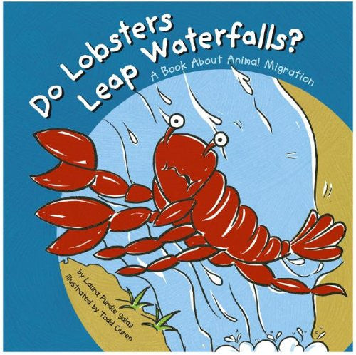 Do Lobster Leap Waterfalls - A Book About Animal Migration