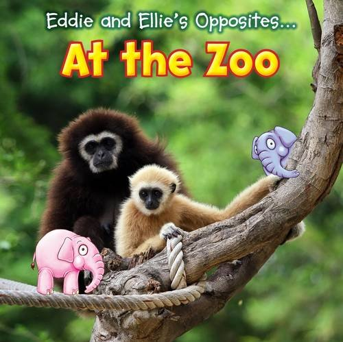 Eddie And Ellie's Opposites..  At The Zoo