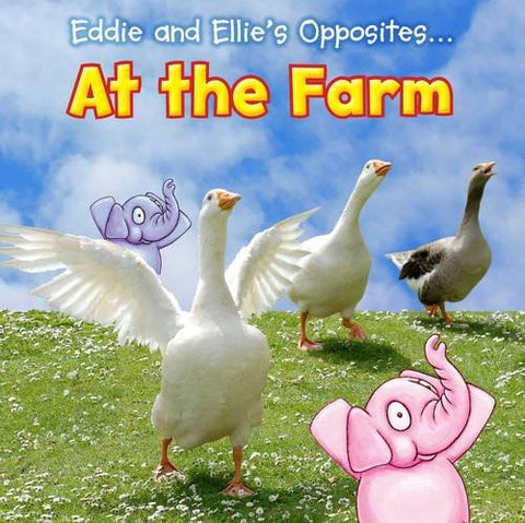 Eddie And Ellie's Opposites..  At The Farm