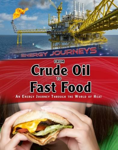 Energy Journey from Crude Oil To Fast Food