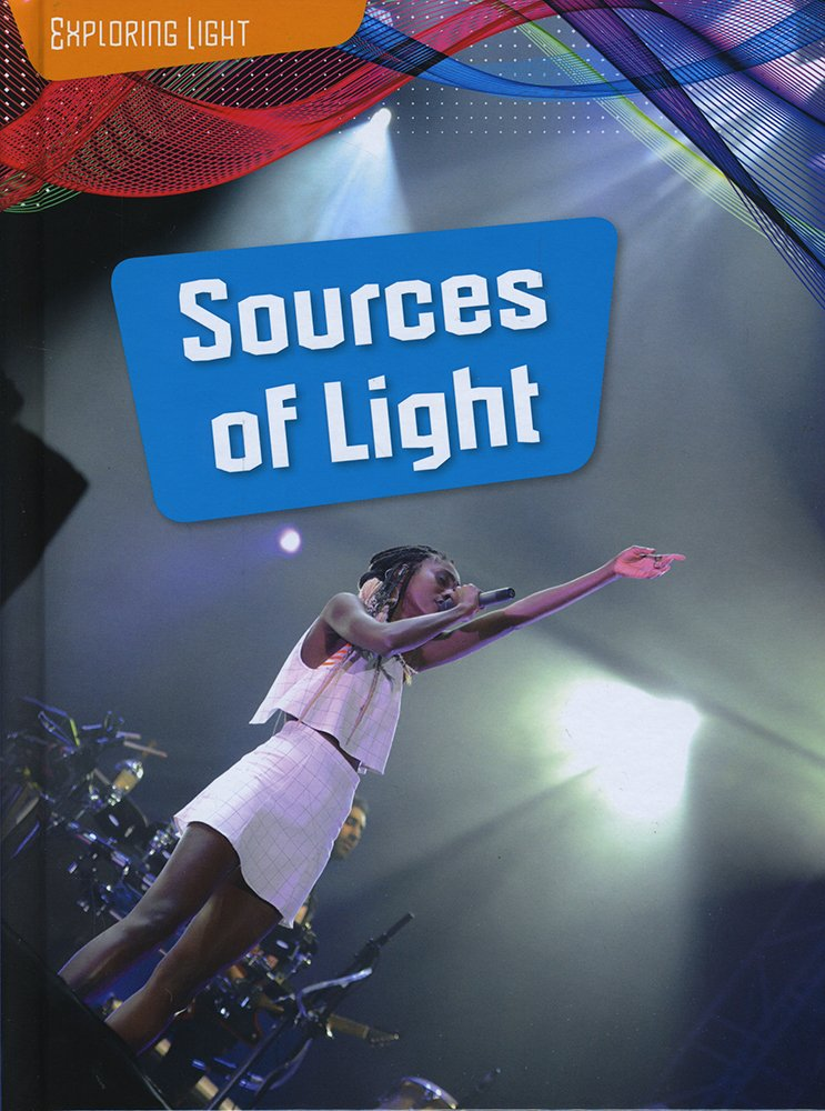 Exploring Light : Sources of Light