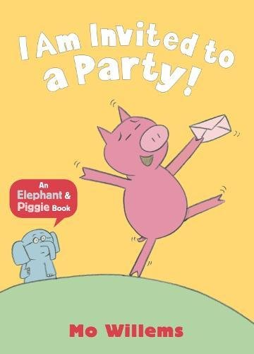 Elephant & Piggie: I Am Invited to a Party!