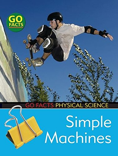 Go Facts Physical Science : Simple Machines