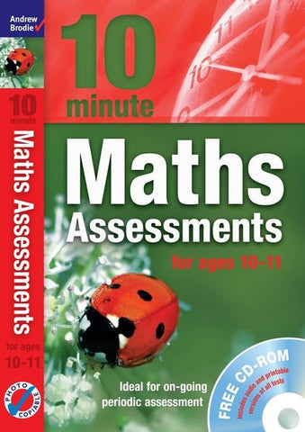 Andrew Brodie 10 Minute Maths Assessments Ages 10-11 with CD