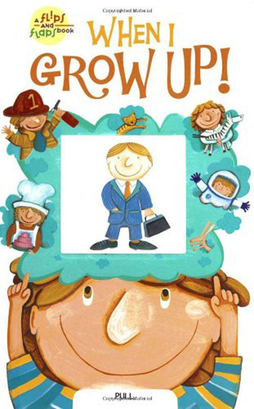 When I Grow Up Flips And Flaps Book