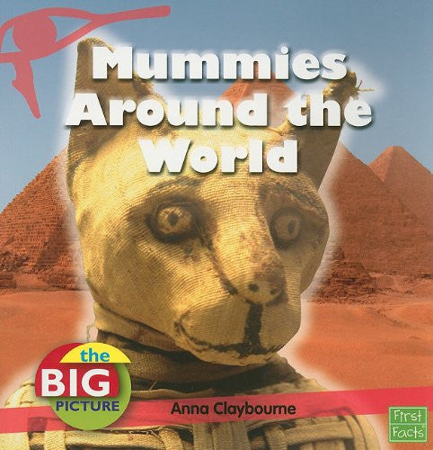 First Facts Mummies Around The World