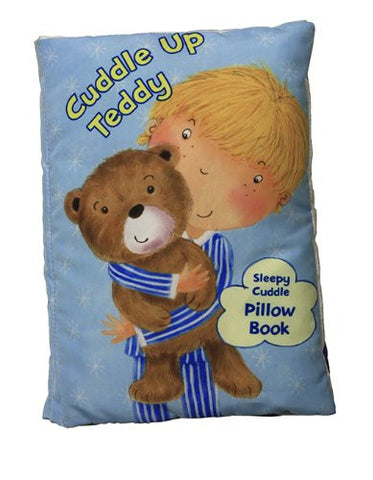 Sleepy Cuddle Pillow Book: Cuddle Up Teddy