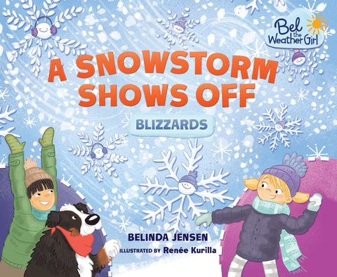 Bel The Weather Girl : A Snowstorm Shows Off : Blizzards