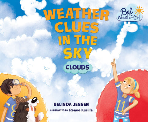 Bel The Weather Girl : Weather Clues in the Sky : Clouds