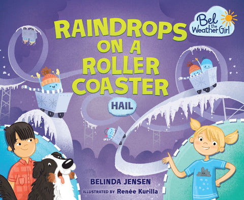 Bel The Weather Girl : Raindrops On A Roller Coaster : Hail