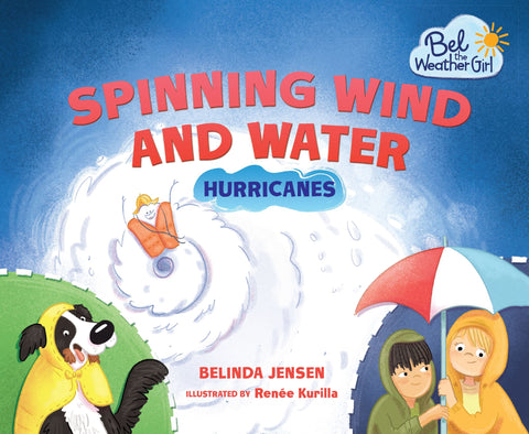 Bel The Weather Girl : Spinning Wind And Water : Hurricanes