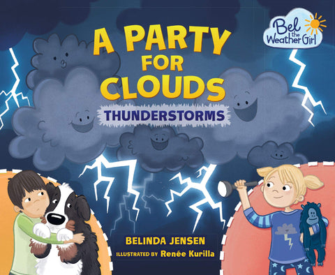 Bel The Weather Girl : A Party for Clouds : Thunderstorms