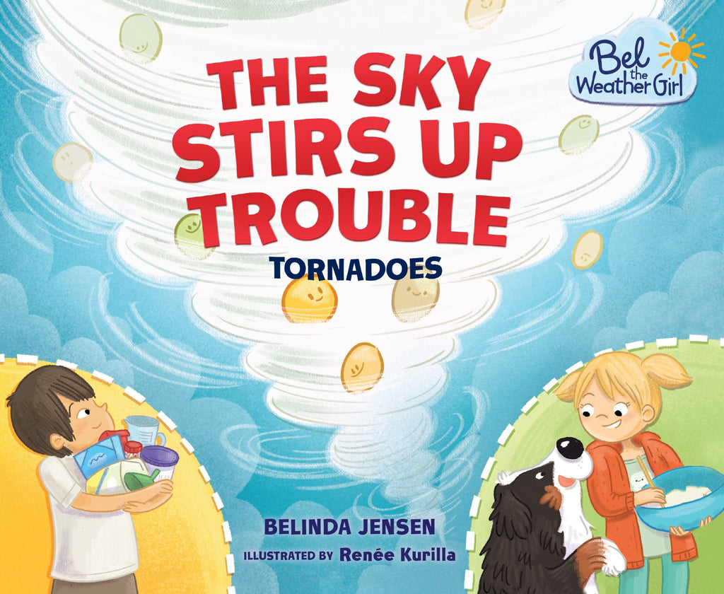 Bel The Weather Girl : The Sky Stirs Up Trouble : Tornadoes