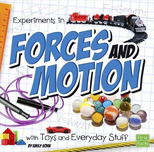 Experiments In Forces and Motion