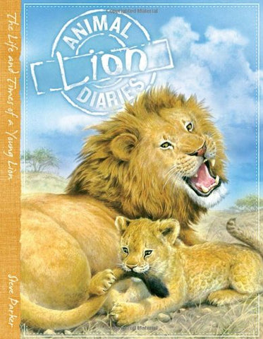 Animal Diaries Lion - The Life and Times of a Young Lion