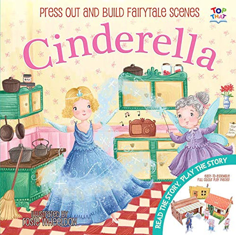 Cinderella : Press Out And Build Fairy Tale Scenes